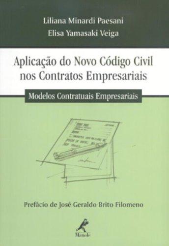 Aplicação do Novo Código Civil nos Contratos Empresariais, livro de Liliana Minardi Paesani, Elisa Yamasaki Veiga