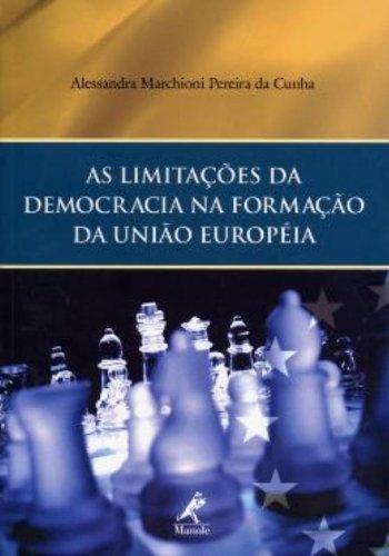 As Limitações da Democracia na Formação da União Européia, livro de Alessandra Marchioni Pereira da Cunha