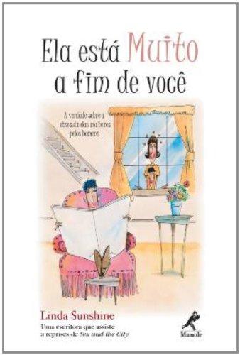 Ela está muito a fim de você – Verdade sobre a obsessão das mulheres pelos homens, livro de Linda Sunshine