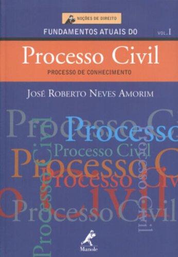 Fundamentos Atuais do Processo Civil-Processo De Conhecimento, livro de Amorim, José Roberto Neves