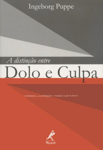 A Distinção Entre Dolo e Culpa, livro de Ingeborg Puppe