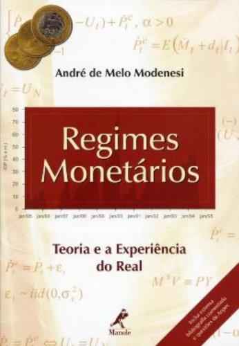 Regimes Monetários-Teoria e a experiência do real, livro de Modenesi, André de Melo