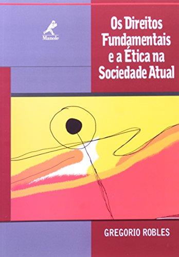 Os Direitos Fundamentais e a Ética na Sociedade Atual, livro de Gregorio Robles