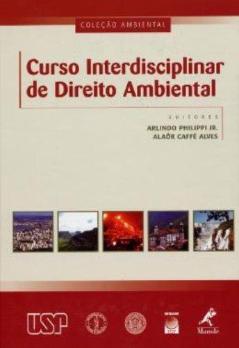 Curso Interdisciplinar de Direito Ambiental, livro de Philippi Jr., Arlindo / Alves, Alaôr Caffé