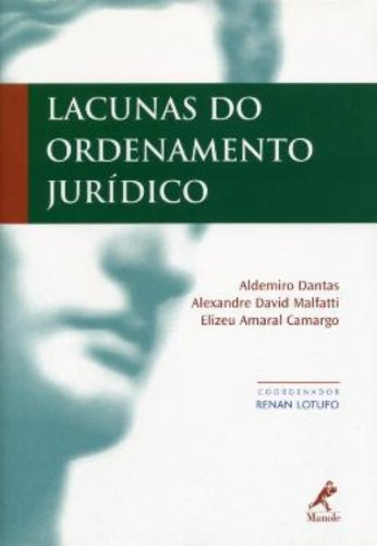 Lacunas do Ordenamento Jurídico, livro de Renan Lotufo, Aldemiro Dantas, Alexandre David Malfatti, Elizeu Amaral Camargo