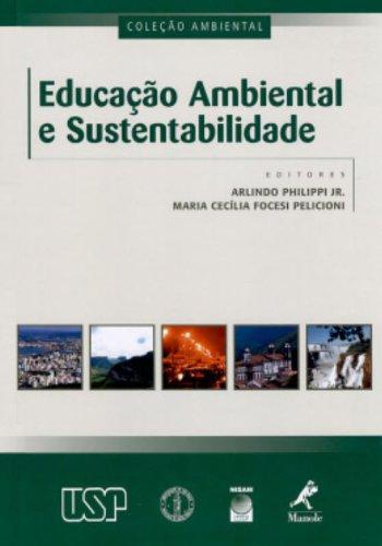 Educação Ambiental e Sustentabilidade, livro de Arlindo Philippi Jr., Maria Cecília Focesi Pelicioni
