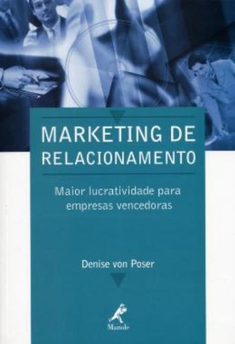 Marketing de Relacionamento, livro de Denise von Poser