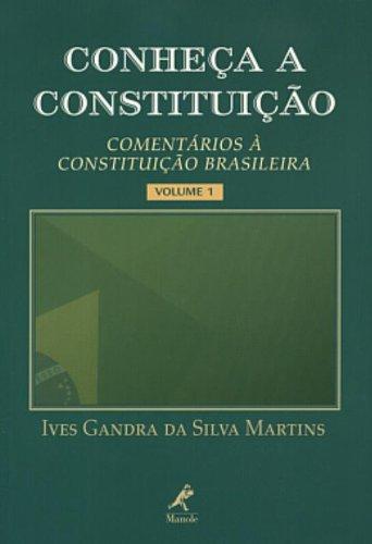 Conheça a Constituição: Comentários à Constituição Brasileira – Volume 1, livro de Ives Gandra Da Silva Martins
