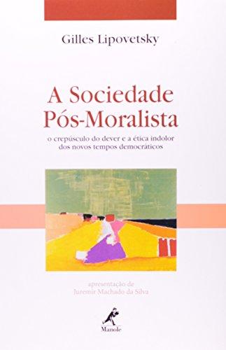 A Sociedade Pós-Moralista, livro de LIPOVETSKY, GILLES