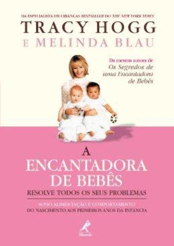 A Encantadora de Bebês – Resolve Todos os Seus Problemas, livro de Tracy Hogg, Melinda Blau