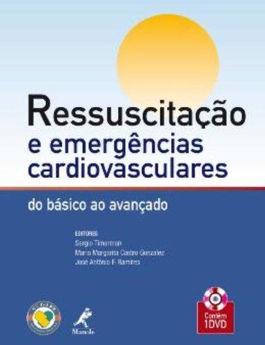 Ressuscitacao e Emergencias Cardiovasculares, livro de Timerman, Sergio / Gonzalez, Maria Margarita Castro / Ramires, José Antônio F.