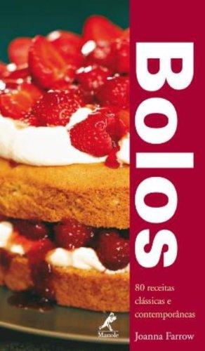 Bolos: 80 Receitas, livro de Joanna Farrow