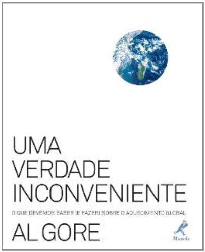 Uma Verdade Inconveniente-O Que Devemos Saber (e Fazer) Sobre o Aquecimento Global, livro de Al Gore