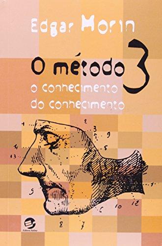 METODO, O - O CONHECIMENTO DO CONHECIMENTO - VOL. 3 - 2ª EDICAO VOL. 3 - 2 ED., livro de MORIN , EDGAR