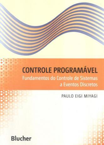 Controle programável - Fundamentos do controle de sistemas e eventos diversos, livro de Paulo Eigi Miyagi