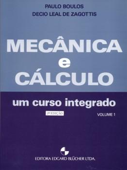 Mecânica e Cálculo - Um Curso Integrado - 2ª edição, livro de Decio Leal De Zagottis, Paulo Boulos