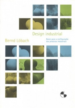 Design Industrial - Bases para a Configuração dos Produtos Industriais, livro de Bernd Löbach