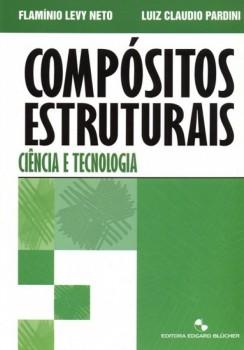 Compósitos estruturais - Ciência e tecnologia, livro de Flamínio Levy Neto, Luiz Claudio Pardini