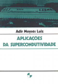 Aplicações da supercondutividade, livro de Adir Moysés Luiz