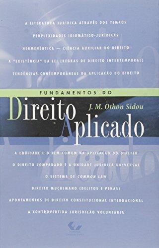 FUNDAMENTOS DO DIREITO APLICADO, livro de SIDOU, JOSE MARIA OTHON