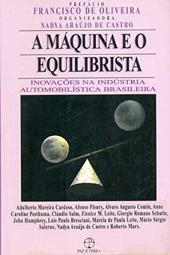 MAQUINA E O EQUILIBRISTA, A - Inovacoes na industria automobilistica brasileira, livro de NADYA ARAUJO DE CASTRO (ORG.)