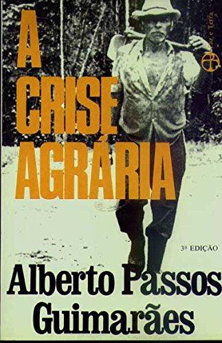 A crise agrária , livro de Alberto Passos Guimarães