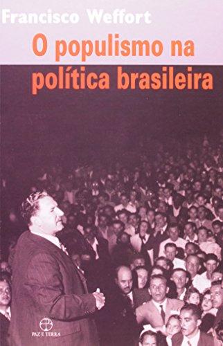 POPULISMO NA POLITICA BRASILEIRA, O, livro de FRANCISCO WEFFORT