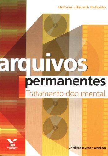 Arquivos permanentes: tratamento documental, livro de Heloísa Liberalli Bellotto
