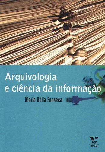Arquivologia e ciência da informação, livro de Maria Odila Kahl Fonseca
