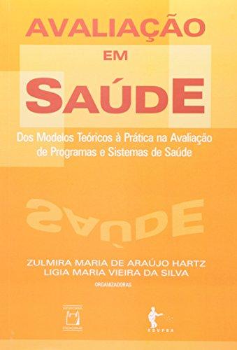 Avaliação em Saúde:, livro de Zulmira Maria de Araújo Hartz e Ligia Maria Vieira da Silva (Orgs.)