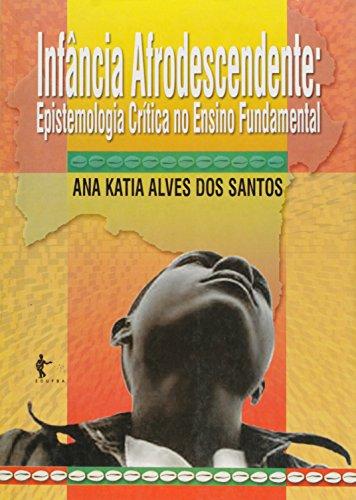 Infância afrodescendente:, livro de SANTOS, Ana Katia Alves dos.