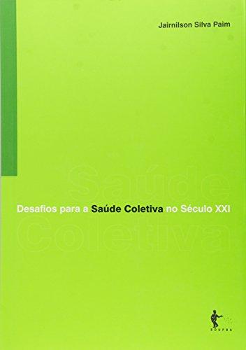 Desafios para a Saúde Coletiva no século XXI, livro de Jairnilson Silva Paim