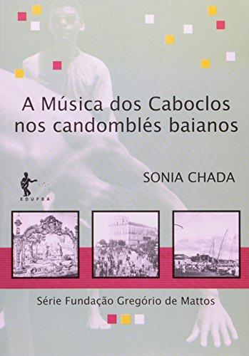A música dos Caboclos nos candomblés baianos, livro de CHADA, Sônia
