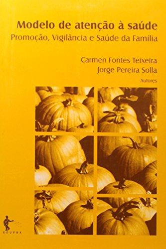 Modelo de atenção á saúde:, livro de TEIXEIRA, Carmen Fontes; SOLLA, Jorge Pereira.