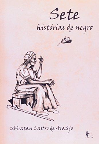 Sete histórias de negro, livro de ARAÚJO, Ubiratan Castro de.