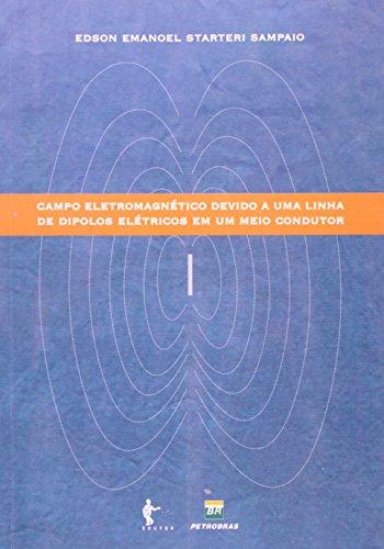 Campo eletromagnético devido a uma linha de dipolos elétricos um meio condutor, livro de SAMPAIO, Edson Emanuel Starteri.