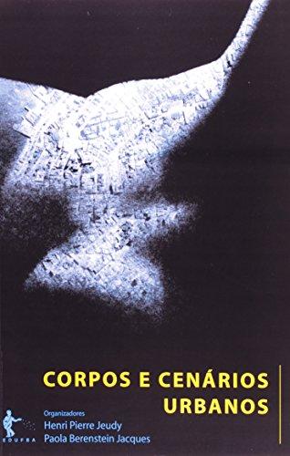Corpos e cenários urbanos, livro de JEUDY, Henri ; JACQUES, Paola Berenstein (Org.).