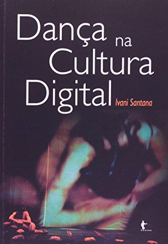 Dança na cultura digital, livro de SANTANA, Ivani.