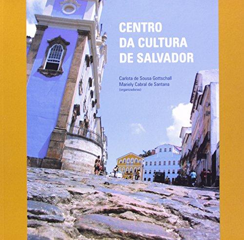 Centro da cultura de Salvador, livro de GOTTSCHALL, Carlota de Sousa ; SANTANA, Mariely Cabral de. (Org.).
