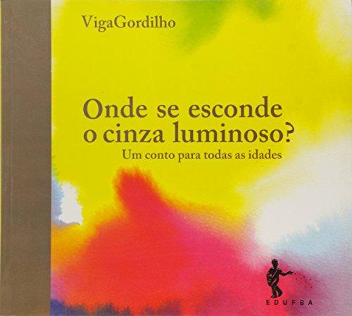 Onde se encontra o Cinza luminoso?, livro de GORDILHO, Viga.