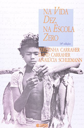 NA VIDA DEZ,NA ESCOLA ZERO - (FORA DE CATALOGO), livro de CARRAHER, TEREZINHA