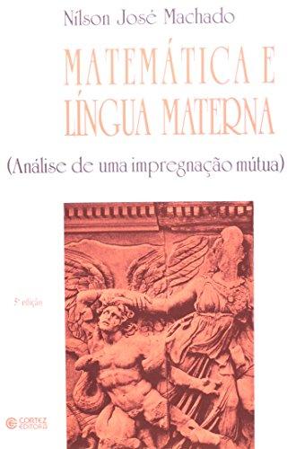 MATEMATICA E LINGUA MATERNA - 5 ED. - (FORA DE CATALOGO), livro de MACHADO, NILSON JOSE