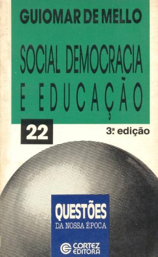 SOCIAL DEMOCRACIA E EDUCACAO - 3 ED., livro de MELLO, GUIOMAR NAMO DE