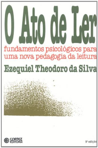 ATO DE LER, O - 9 ED., livro de SILVA, EZEQUIEL THEODORO DA