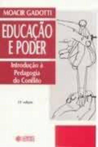 EDUCACAO E PODER - INTRODUCAO A PEDAGOGIA DO CONFLITO - 13 ED., livro de GADOTTI, MOACIR