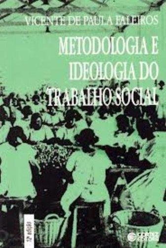 Metodologia e ideologia do trabalho social - crítica ao funcionalismo, livro de FALEIROS, VICENTE DE PAULA
