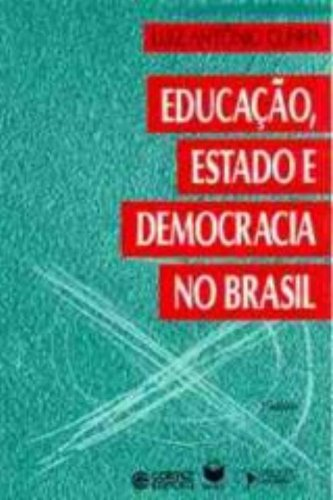 Educação, estado e democracia no Brasil, livro de CUNHA, LUIZ ANTONIO