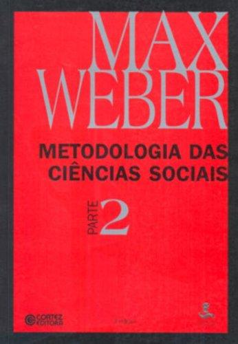 METODOLOGIA DAS CIENCIAS SOCIAIS - PARTE 2 VOL. 2 - 3 ED., livro de WEBER, MAX