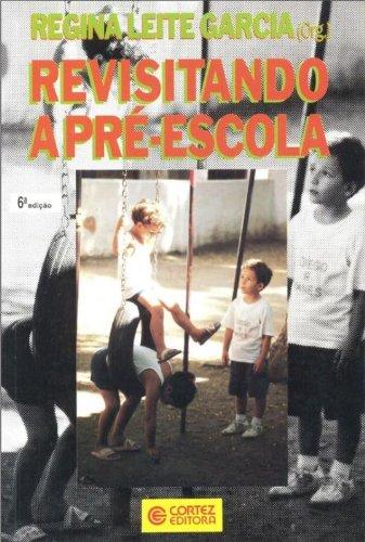 Revisitando a pré-escola, livro de GARCIA, REGINA LEITE