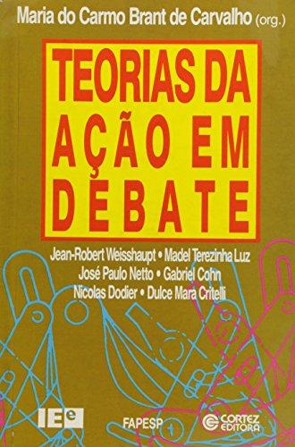 TEORIAS DA ACAO EM DEBATE, livro de CARVALHO, MARIA DO CARMO BRANT DE